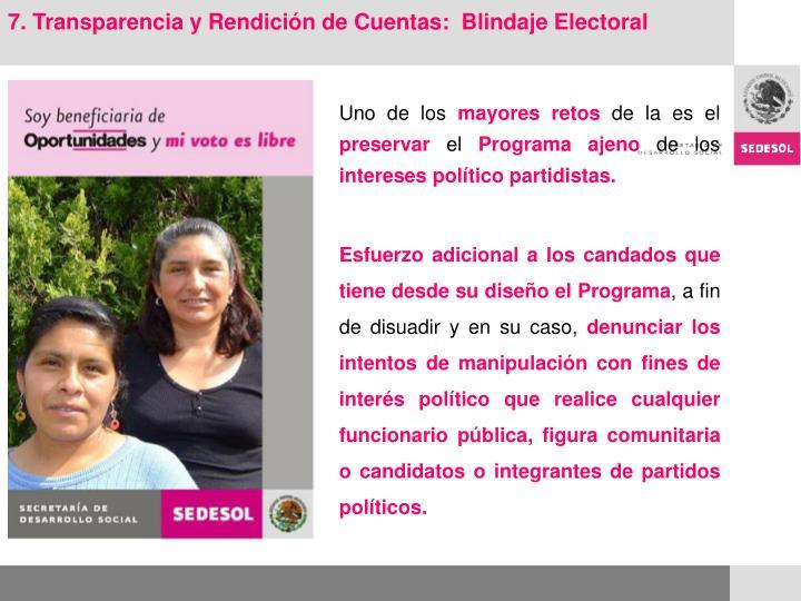 7. Transparencia y Rendición de Cuentas:  Blindaje Electoral