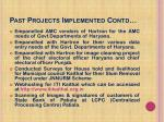 past projects implemented contd