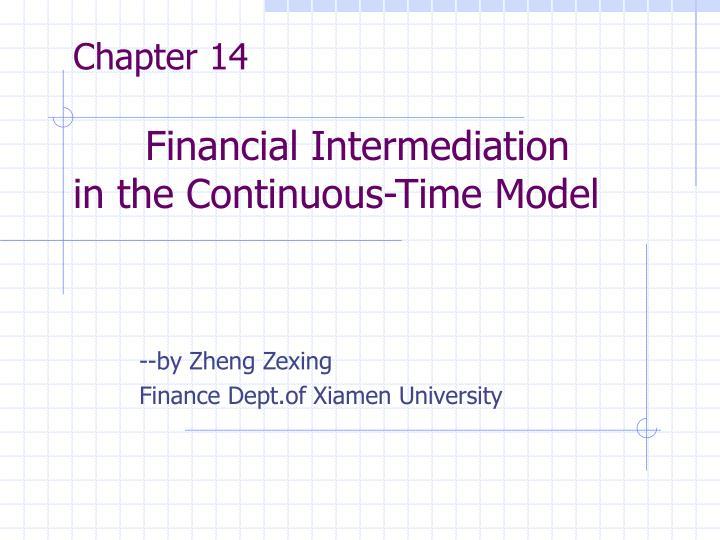 chapter 14 financial intermediation in the continuous time model n.