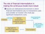 the role of financial intermediation in making the continuous model more robust