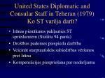 united states diplomatic and consular staff in teheran 1979 ko st var ja dar t