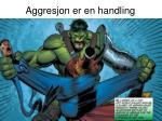 aggresjon er en handling