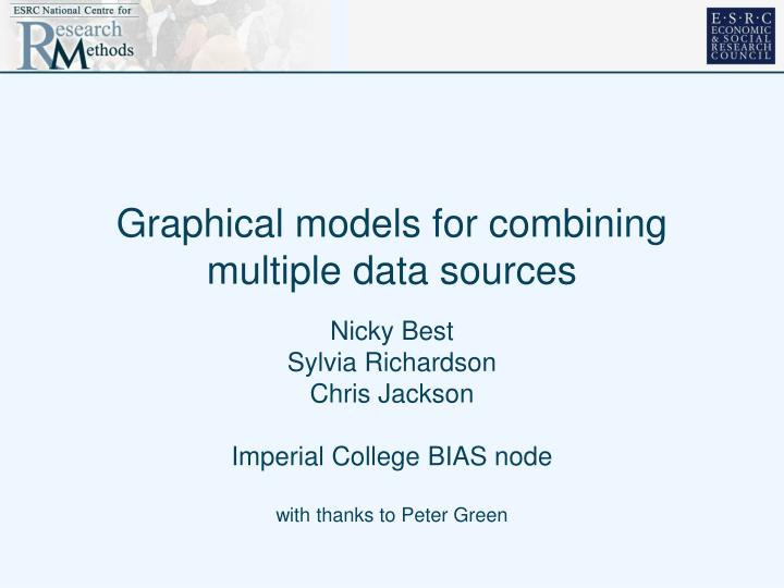 graphical models for combining multiple data sources n.