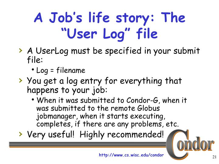 "A Job's life story: The ""User Log"" file"
