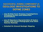 successful zoning component 3 geologic investigations to define zones