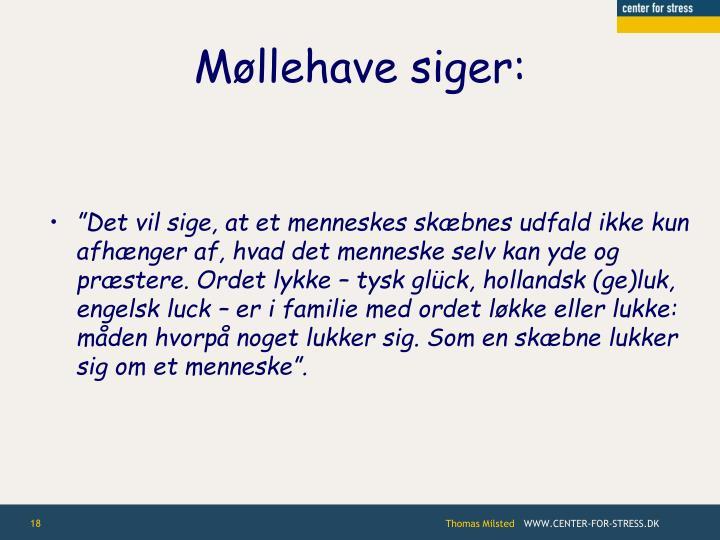 Møllehave siger:
