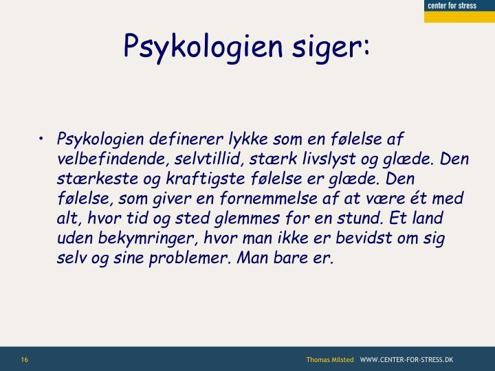 Psykologien siger: