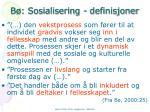 b sosialisering definisjoner