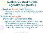 nettverks strukturelle egenskaper forts