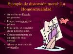 ejemplo de distorsi n moral la homosexualidad