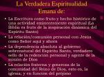 la verdadera espiritualidad emana de