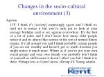 changes in the socio cultural environment 3