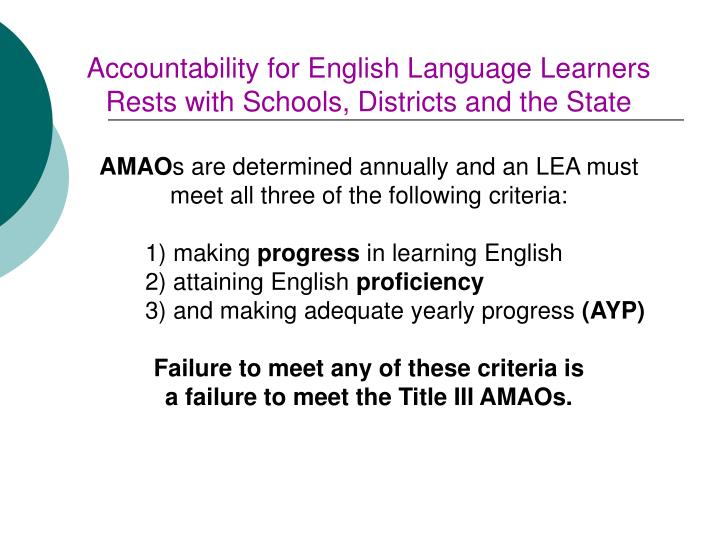 Accountability for English Language Learners Rests with Schools, Districts and the State