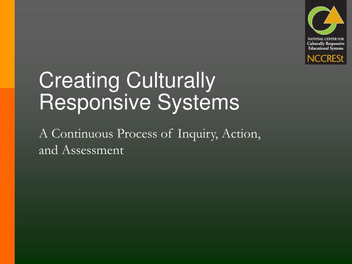 creating culturally responsive systems n.