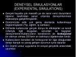 deneysel s mulasyonlar experiental simulations