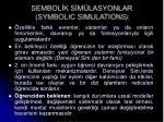 sembol k s m lasyonlar symbolic simulations