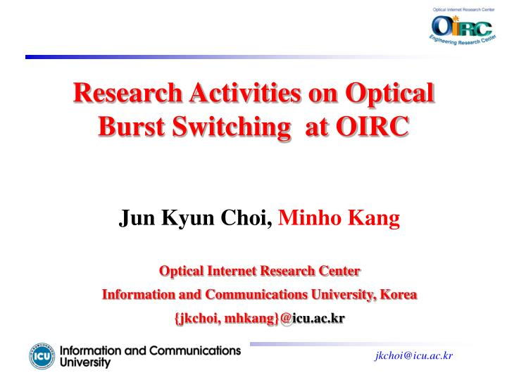 research activities on optical burst switching at oirc n.