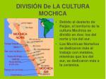 divisi n de la cultura mochica