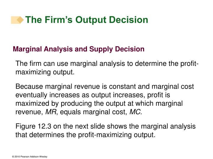 The Firm's Output Decision