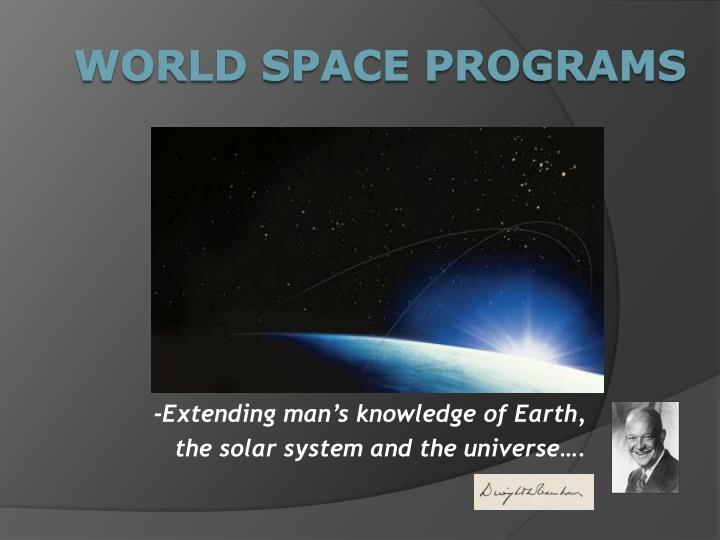 Extending man s knowledge of earth the solar system and the universe