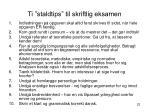 ti staldtips til skriftlig eksamen