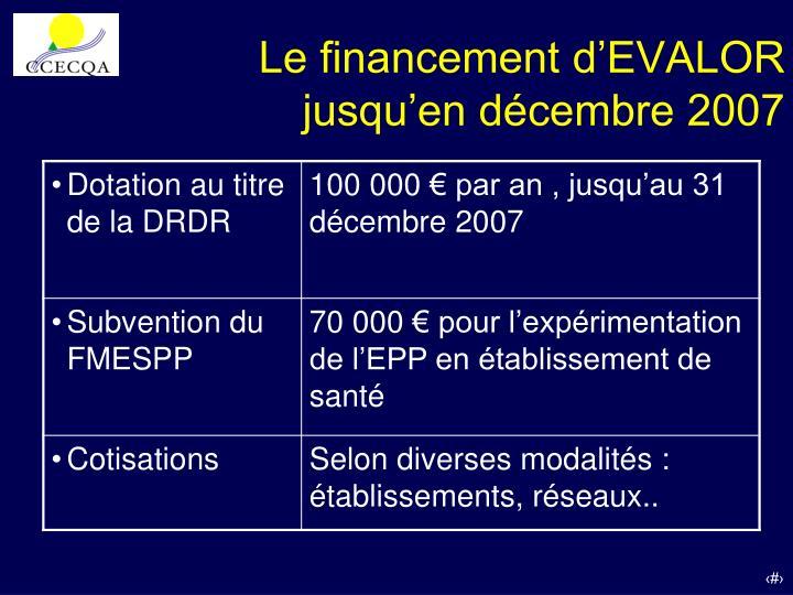Le financement d'EVALOR jusqu'en décembre 2007