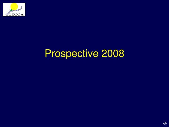 Prospective 2008
