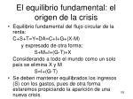 el equilibrio fundamental el origen de la crisis