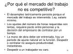 por qu el mercado del trabajo no es competitivo
