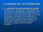 2 causas de la extinci n