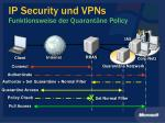 ip security und vpns funktionsweise der quarant ne policy