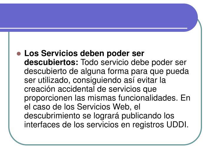Los Servicios deben poder ser descubiertos: