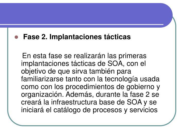 Fase 2. Implantaciones tácticas