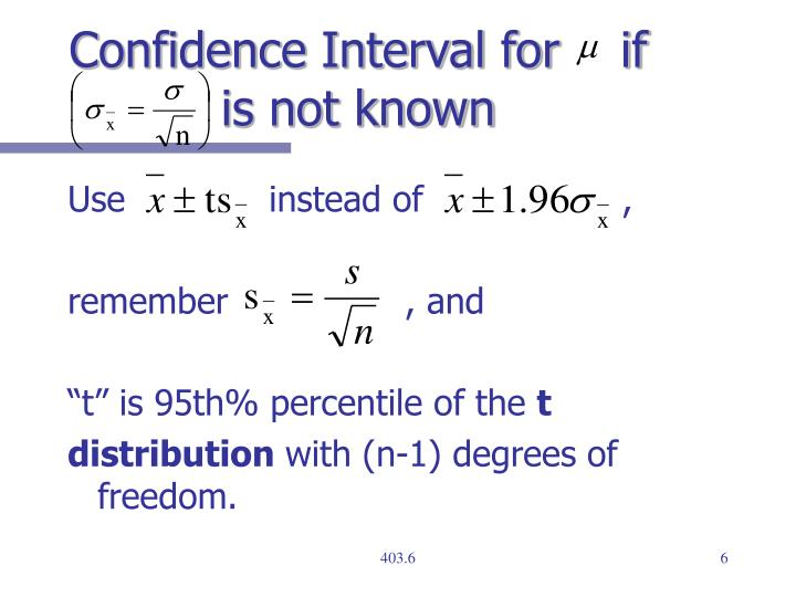 Confidence Interval for    if       is not known
