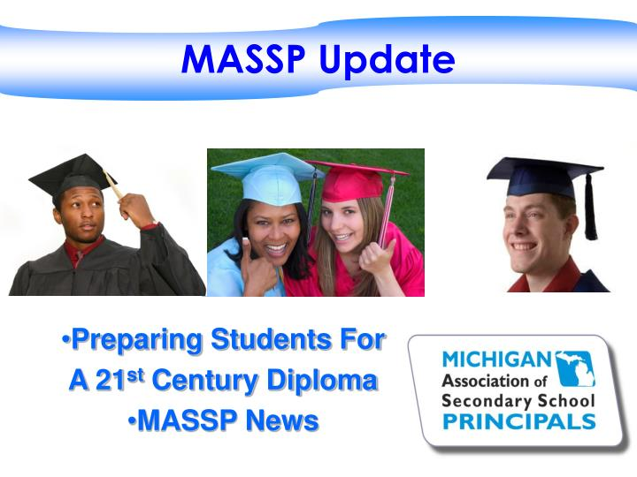 Preparing students for a 21 st century diploma massp news