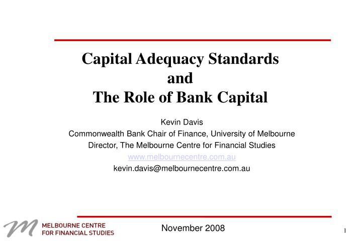 capital adequacy standards and the role of bank capital n.