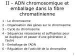 ii adn chromosomique et emballage dans la fibre chromatinienne
