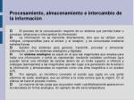 procesamiento almacenamiento e intercambio de la informaci n1