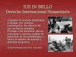 ius in bello derecho internacional humanitario