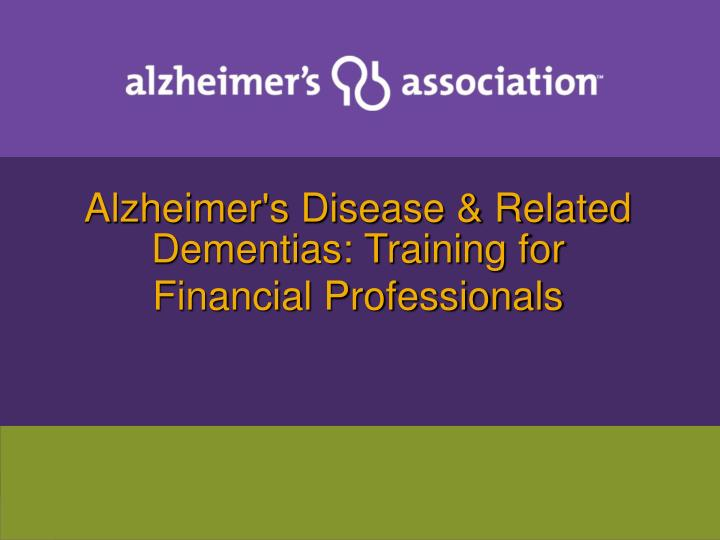 alzheimer s disease related dementias training for financial professionals n.
