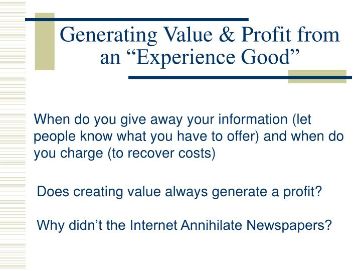 "Generating Value & Profit from an ""Experience Good"""