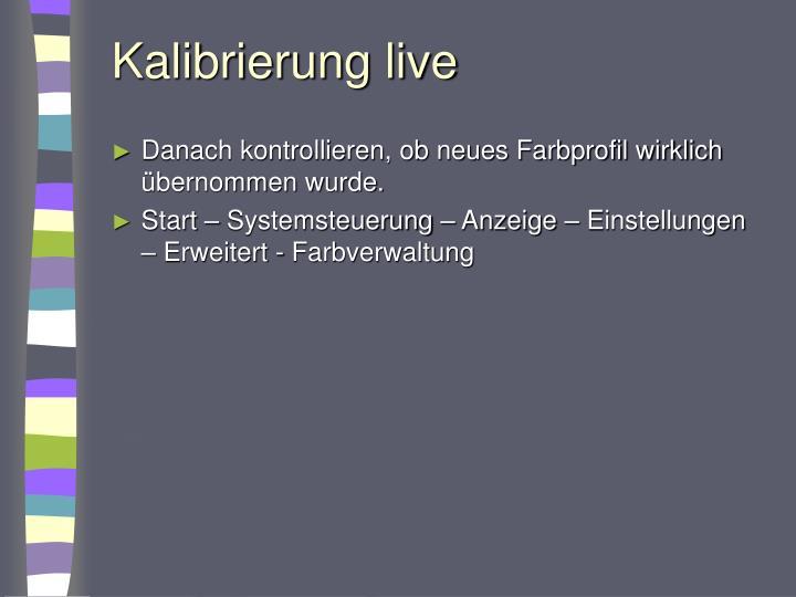 Kalibrierung live