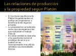 las relaciones de producci n y la propiedad seg n plat n