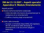 dm del 21 12 2007 aspetti operativi appendice 9 modulo emendamento