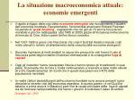la situazione macroeconomica attuale economie emergenti