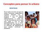 conceptos para pensar lo urbano10