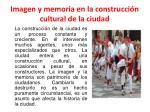 imagen y memoria en la construcci n cultural de la ciudad4