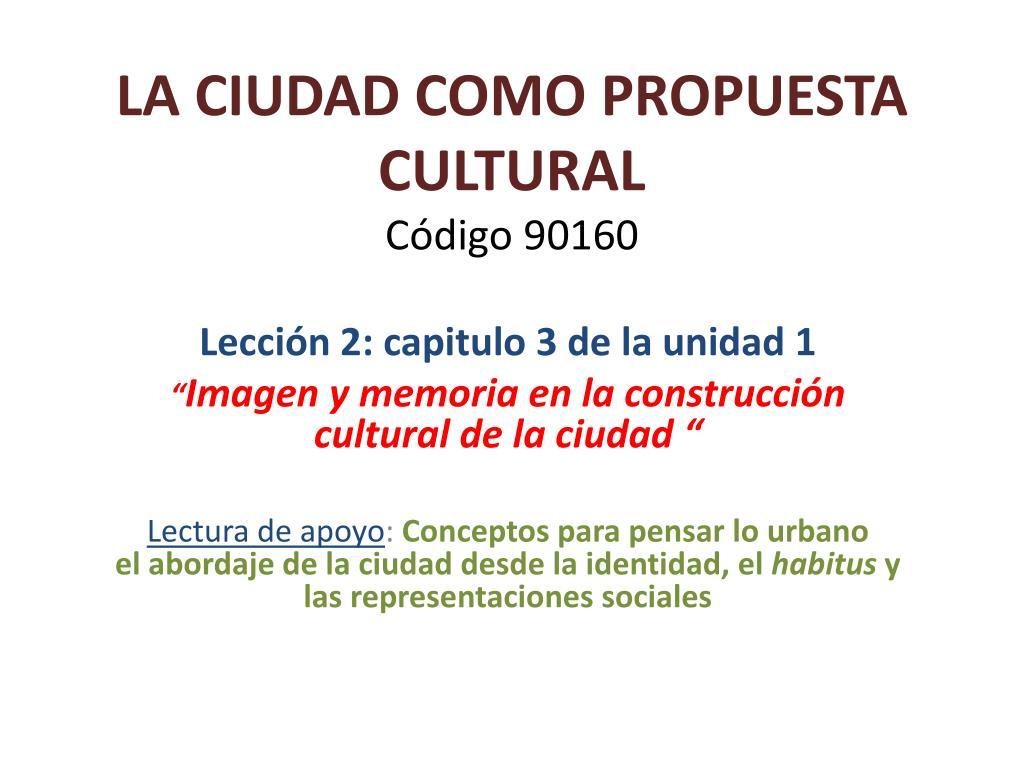 la ciudad como propuesta cultural c digo 90160 l.