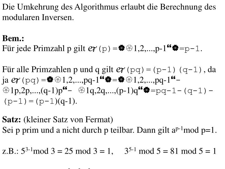 Die Umkehrung des Algorithmus erlaubt die Berechnung des modularen Inversen.
