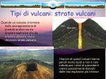 tipi di vulcani strato vulcani